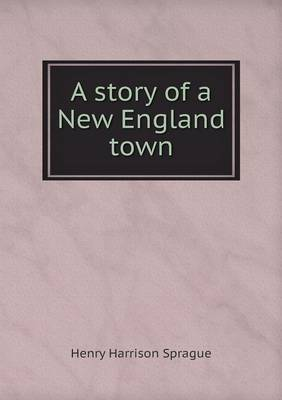 A Story of a New England Town (Paperback)