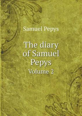 The Diary of Samuel Pepys Volume 2 (Paperback)