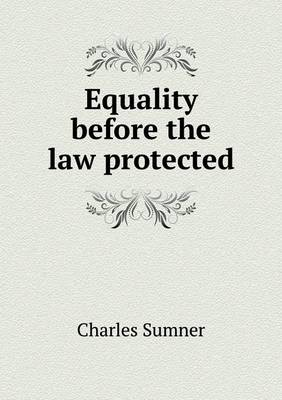 Equality Before the Law Protected (Paperback)