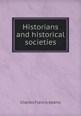 Historians and Historical Societies (Paperback)