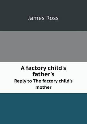 A Factory Child's Father's Reply to the Factory Child's Mother (Paperback)