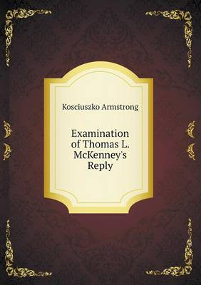 Examination of Thomas L. McKenney's Reply (Paperback)