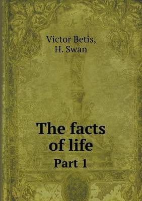 The Facts of Life Part 1 (Paperback)