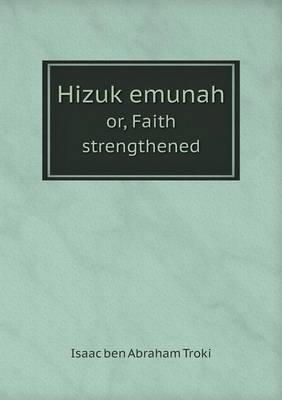 Hizuk Emunah Or, Faith Strengthened (Paperback)