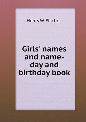Girls' Names and Name-Day and Birthday Book (Paperback)