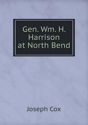Gen. Wm. H. Harrison at North Bend (Paperback)
