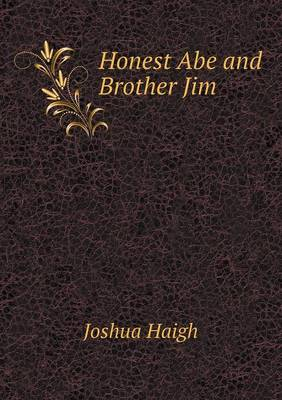 Honest Abe and Brother Jim (Paperback)