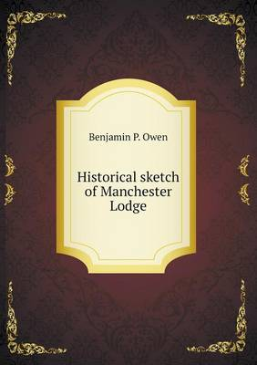 Historical Sketch of Manchester Lodge (Paperback)