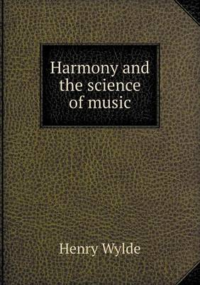 Harmony and the Science of Music (Paperback)
