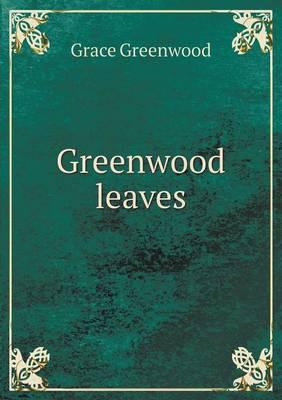 Greenwood Leaves (Paperback)