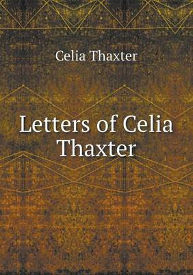 Letters of Celia Thaxter (Paperback)