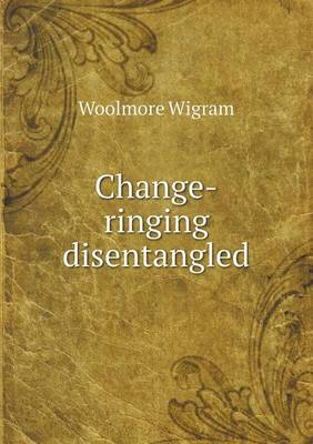 Change-Ringing Disentangled (Paperback)