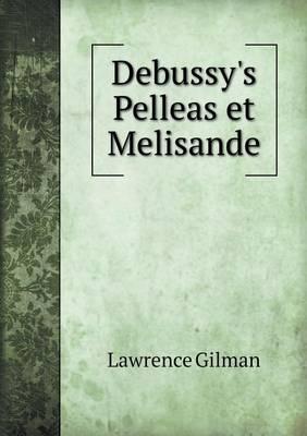 Debussy's Pelleas Et Melisande (Paperback)