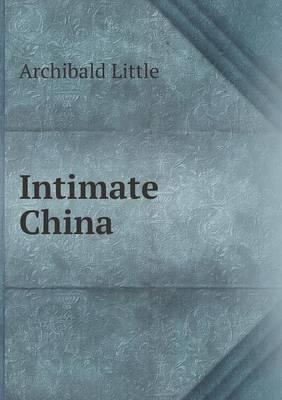 Intimate China (Paperback)