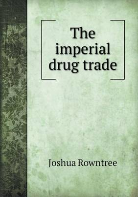 The Imperial Drug Trade (Paperback)