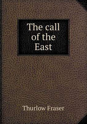 The Call of the East (Paperback)