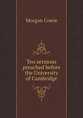 Ten Sermons Preached Before the University of Cambridge (Paperback)