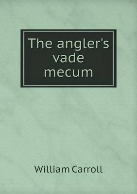 The Angler's Vade Mecum (Paperback)