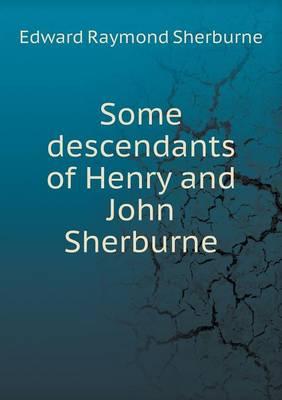 Some Descendants of Henry and John Sherburne (Paperback)
