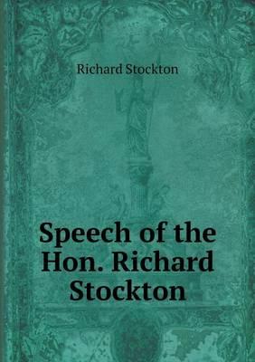 Speech of the Hon. Richard Stockton (Paperback)