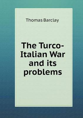 The Turco-Italian War and Its Problems (Paperback)