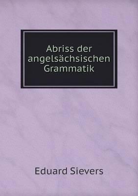 Abriss Der Angelsachsischen Grammatik (Paperback)