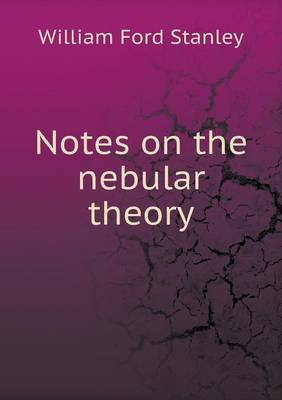 Notes on the Nebular Theory (Paperback)