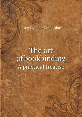The Art of Bookbinding a Practical Treatise (Paperback)