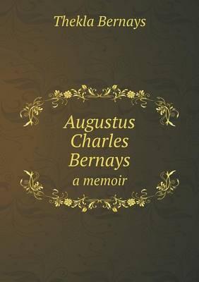 Augustus Charles Bernays a Memoir (Paperback)