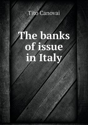 The Banks of Issue in Italy (Paperback)