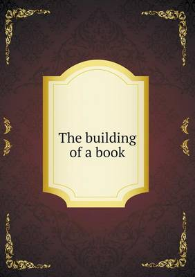 The Building of a Book (Paperback)