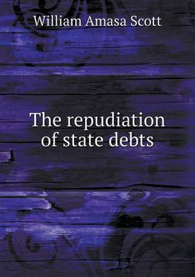 The Repudiation of State Debts (Paperback)