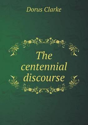 The Centennial Discourse (Paperback)