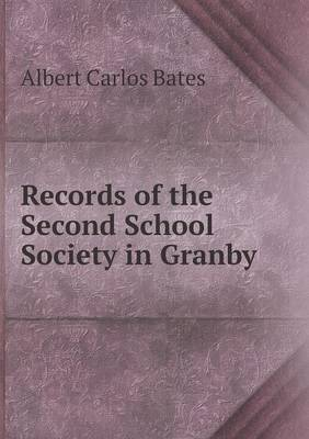 Records of the Second School Society in Granby (Paperback)