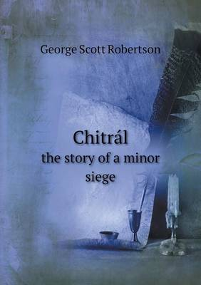 Chitral the Story of a Minor Siege (Paperback)