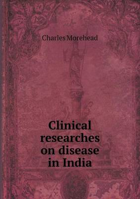 Clinical Researches on Disease in India (Paperback)