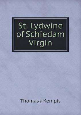 St. Lydwine of Schiedam Virgin (Paperback)