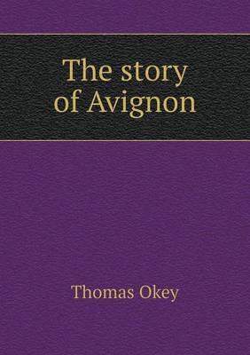 The Story of Avignon (Paperback)