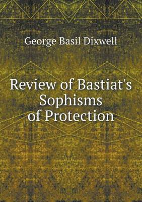 Review of Bastiat's Sophisms of Protection (Paperback)