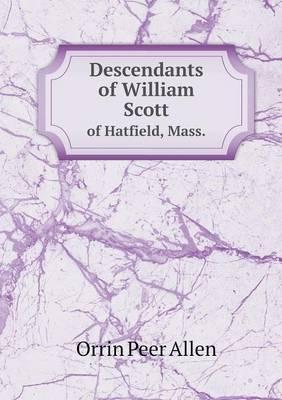 Descendants of William Scott of Hatfield, Mass. (Paperback)