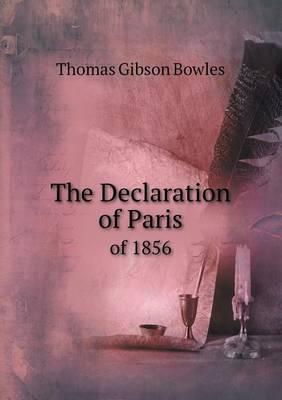 The Declaration of Paris of 1856 (Paperback)