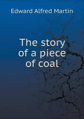 The Story of a Piece of Coal (Paperback)