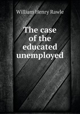 The Case of the Educated Unemployed (Paperback)