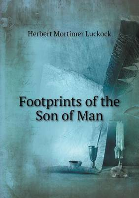 Footprints of the Son of Man (Paperback)