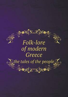 Folk-Lore of Modern Greece the Tales of the People (Paperback)