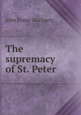 The Supremacy of St. Peter (Paperback)