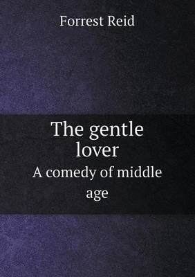 The Gentle Lover a Comedy of Middle Age (Paperback)