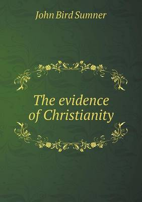 The Evidence of Christianity (Paperback)