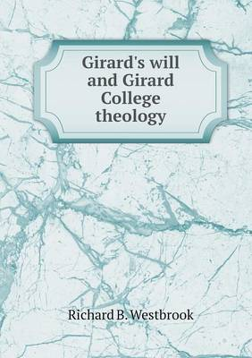 Girard's Will and Girard College Theology (Paperback)