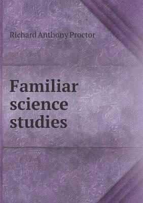 Familiar Science Studies (Paperback)